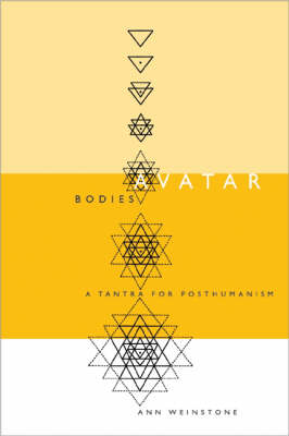 Avatar Bodies: A Tantra for Posthumanism