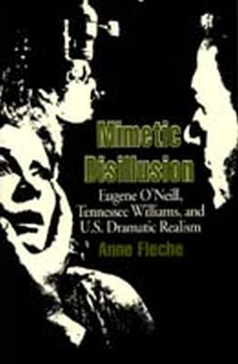 Mimetic Disillusion: Eugene O'Neill, Tennesse Williams and U.S.Dramatic Realism