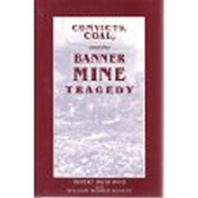Convicts Coal and Banner Mine