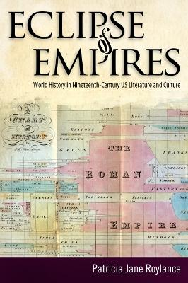 Eclipse of Empires: World History in Nineteenth-Century U.S. Literature and Culture