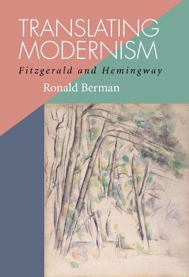 Translating Modernism: Fitzgerald and Hemingway