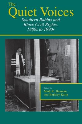 The Quiet Voices: Southern Rabbis and Black Civil Rights, 1880s to 1990s