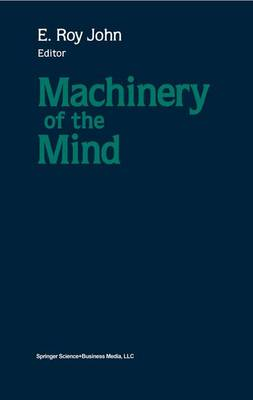 Machinery of the Mind: Data, Theory, and Speculations About Higher Brain Function