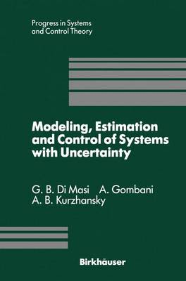 Modeling, Estimation and Control of Systems with Uncertainty: Proceedings of a Conference held in Sopron, Hungary, September 1990