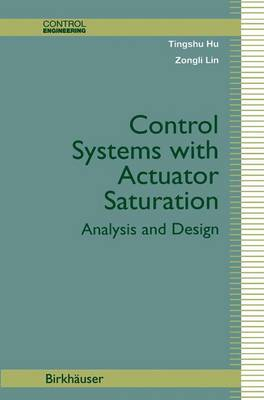 Control Systems with Actuator Saturation: Analysis and Design