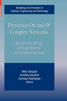 Dynamics On and Of Complex Networks: Applications to Biology, Computer Science, and the Social Sciences