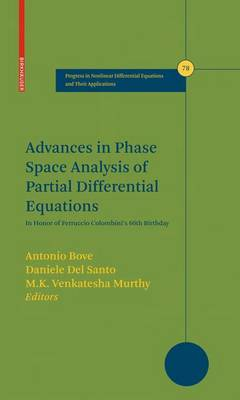 Advances in Phase Space Analysis of Partial Differential Equations: In Honor of Ferruccio Colombini's 60th Birthday