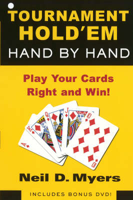 Tournament Hold'em Hand By Hand: Play Your Cards Right and Win!