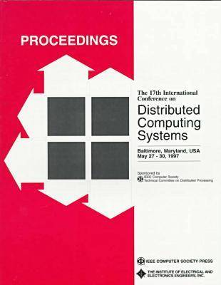 Distributed Computing Systems (Icdcs '97): 17th International Conference