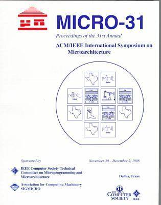 Annual International Symposium on Microarchitecture: 31st