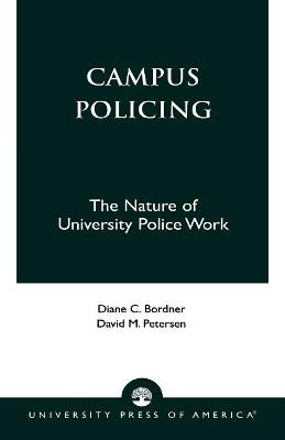 Campus Policing: The Nature of University Police Work