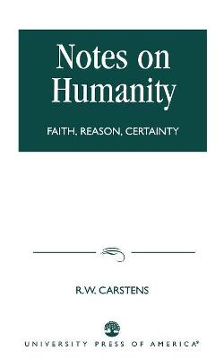 Notes on Humanity: Faith, Reason, Certainity