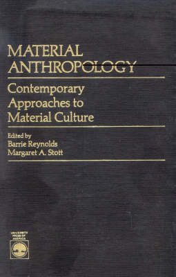 Material Anthropology: Contemporary Approaches to Material Culture
