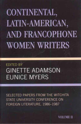 Continental, Latin-American and Francophone Women Writers: Selected Papers from the Wichita State University Conference on Foreign Literature, (1986-1987)
