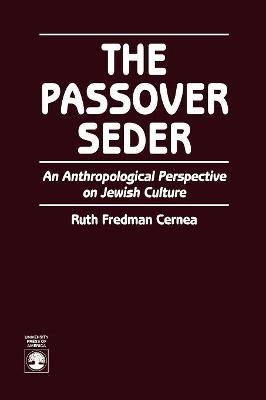 The Passover Seder: An Anthropological Perspective on Jewish Culture