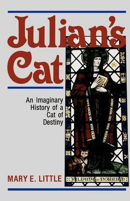 Julian's Cat: An Imaginary History of a Cat of Destiny