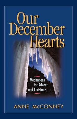 Our December Hearts: Meditations for Advent and Christmas