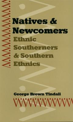 Natives and Newcomers: Ethnic Southerners and Southern Ethnics