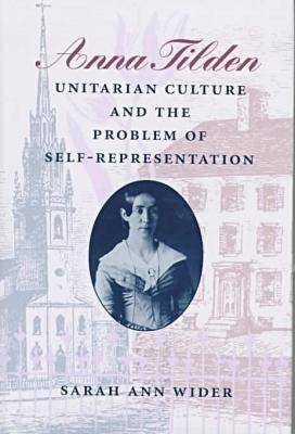 Anna Tilden, Unitarian Culture and the Problem of Self-representation