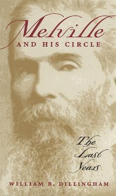 Melville and His Circle: The Last Years