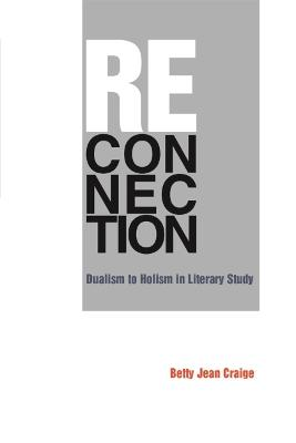 Reconnection: Dualism to Holism in Literary Study