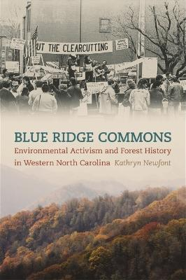 Blue Ridge Commons: Environmental Activism and Forest History in Western North Carolina