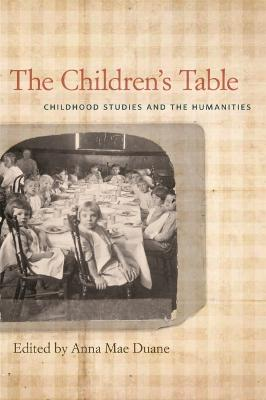 The Children's Table: Childhood Studies and the Humanities