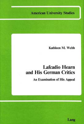 Lafcadio Hearn and His German Critics: An Examination of His Appeal