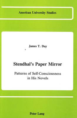 Stendhal's Paper Mirror: Patterns of Self-Consciousness in His Novels
