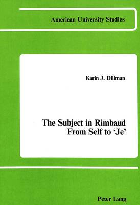 The Subject in Rimbaud from Self to Je