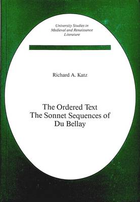 The Ordered Text: The Sonnet Sequences of Du Bellay