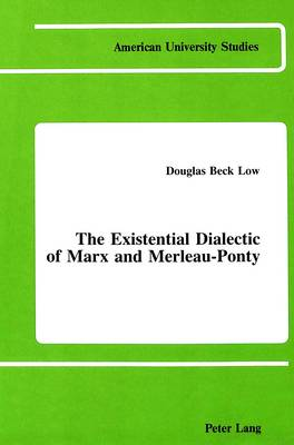 The Existential Dialectic of Marx and Merleau-Ponty