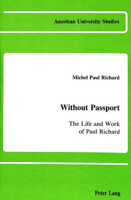 Without Passport: The Life and Work of Paul Richard