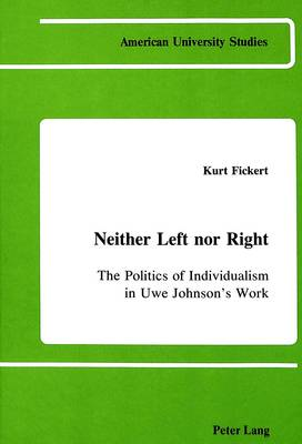 Neither Left Nor Right: The Politics of Individualism in Uwe Johnson's Work