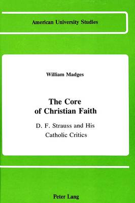 The Core of Christian Faith: D.F. Strauss and His Catholic Critics