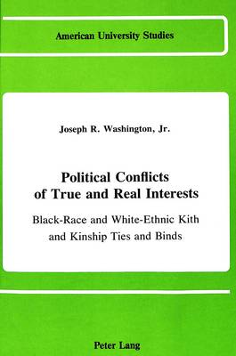 Political Conflicts of True and Real Interests: Black-Race and White-Ethnic Kith and Kinship Ties and Binds (Of And/or the Jesse Jackson Factor in the Democratic Race and the Republican Religious Faction)