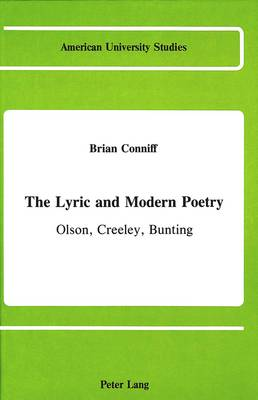 The Lyric and Modern Poetry: Olson, Creeley, Bunting