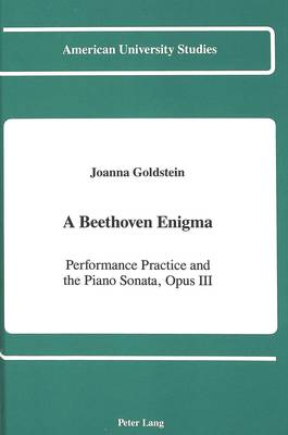 A Beethoven Enigma: Performanace Practice and the Piano Sonata, Opus 111