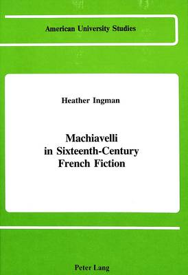 Machiavelli in Sixteenth-Century French Fiction