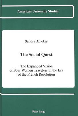 The Social Quest: The Expanded Vision of Four Women Travelers in the Era of the French Revolution