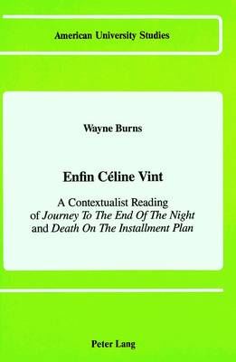 Enfin Caeline Vint: A Contextualist Reading of Journey to the End of the Night and Death on the Installment Plan