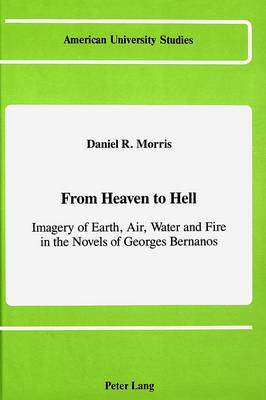 From Heaven to Hell: Imagery of Earth, Air, Water, and Fire in the Novels of Georges Bernanos