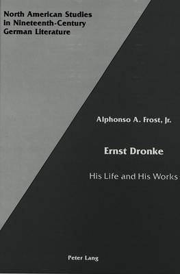 Ernst Dronke: His Life and His Works
