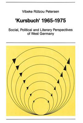 Kursbuch 1965-1975: Social, Political and Literary Perspectives of West Germany