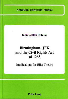 Birmingham, JFK and the Civil Rights Act of 1963: Implications for Elite Theory