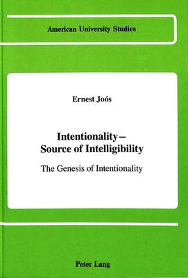 Intentionality - Source of Intelligibility: The Genesis of Intentionality