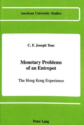 Monetary Problems of an Entrepot: The Hong Kong Experience