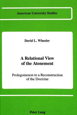 A Relational View of the Atonement: Prolegomenon to a Reconstruction of the Doctrine