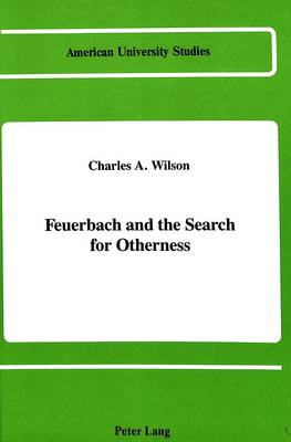 Feuerbach and the Search for Otherness