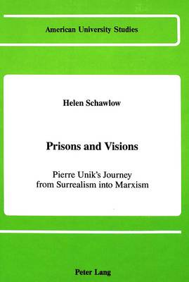Prisons and Visions: Pierre Unik's Journey from Surrealism into Marxism